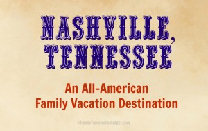 Nashville Tennessee Vacation at Family Travels on a Budget