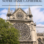 What you should know before visiting Notre Dame Cathedral