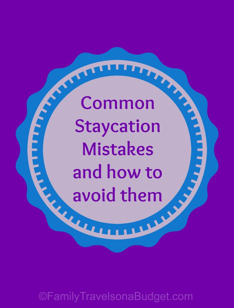Staycation mistakes