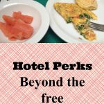 Hotel Perks…beyond the free breakfast!