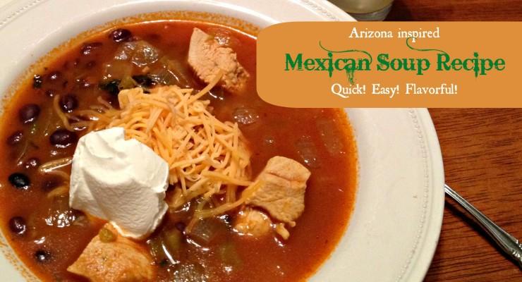 Arizona inspired Mexican Soup Recipe