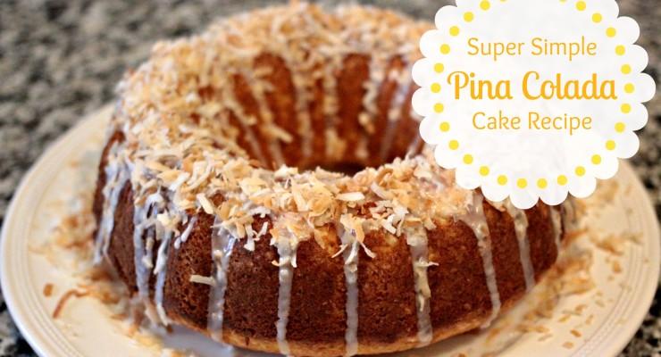 Super Simple Piña Colada Cake