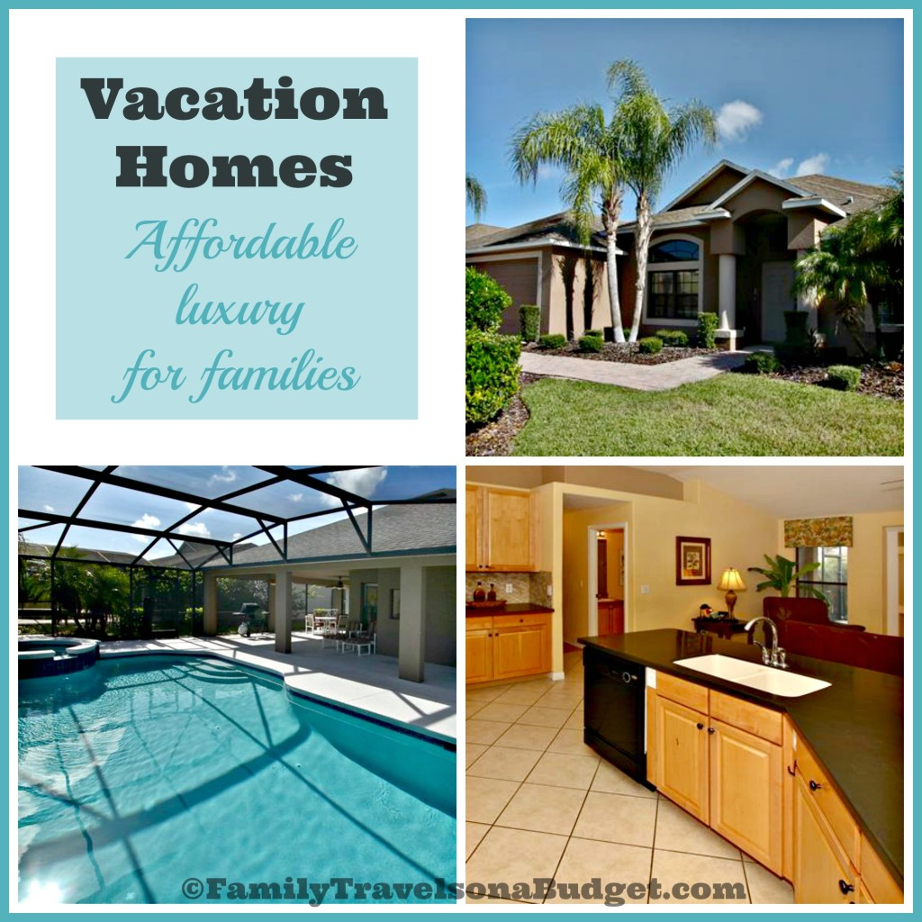 Vacation Homes Affordable Luxury For Families Family Travels On