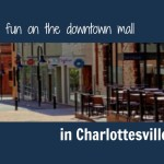 Family fun on the Downtown Mall in Charlottesville