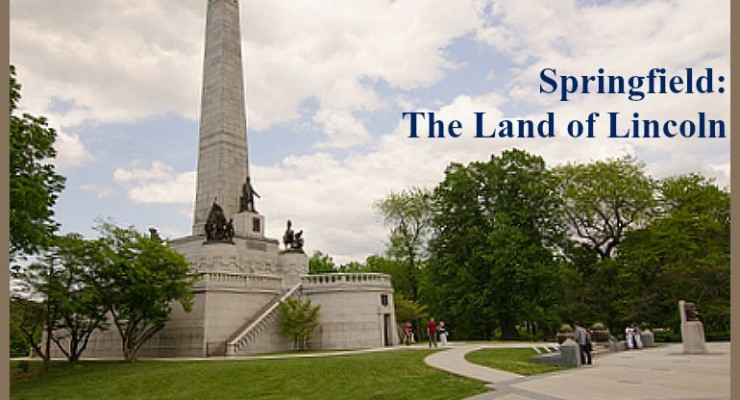Springfield: The Land of Lincoln
