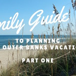 Outer Banks Family Vacation Guide