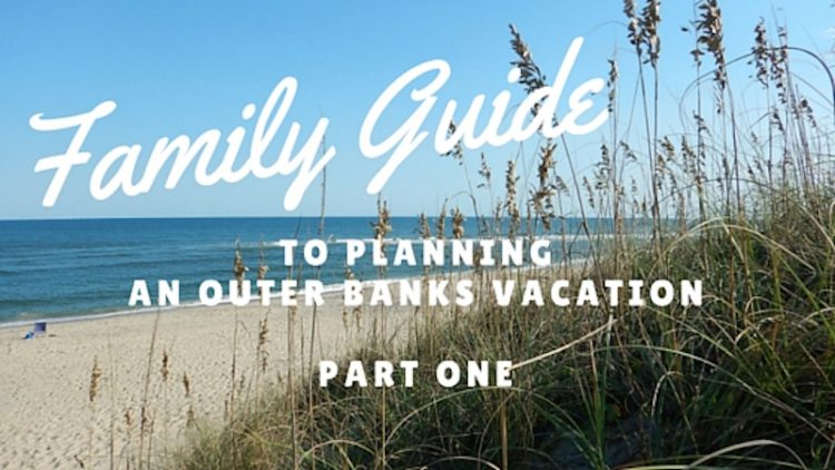 The Outer Banks travel guide for families