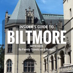 Get the most from your Biltmore vacation in Asheville, NC with these tips for traveling with kids