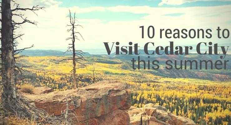 10 Reasons to visit Cedar City this summer