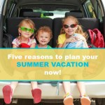 Why to plan your summer vacation ahead of time