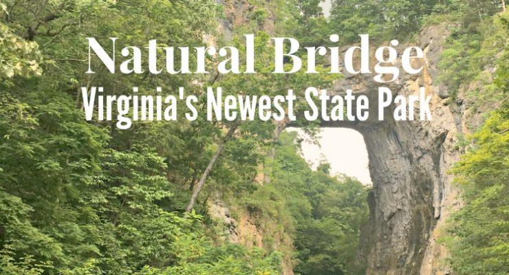 Natural Bridge: VA's newest state park