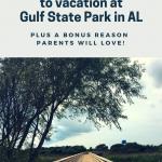 10 reasons to vacation at Gulf State Park (+ a bonus!)