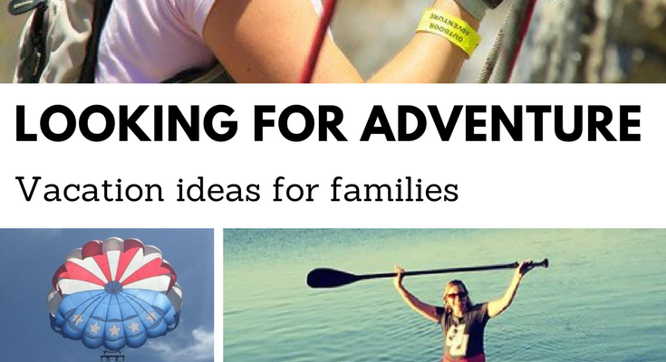 Looking for adventure: Vacation ideas for families