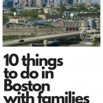 10 things to do in Boston with families