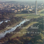 Family Travel Guide: Washington, DC with kids